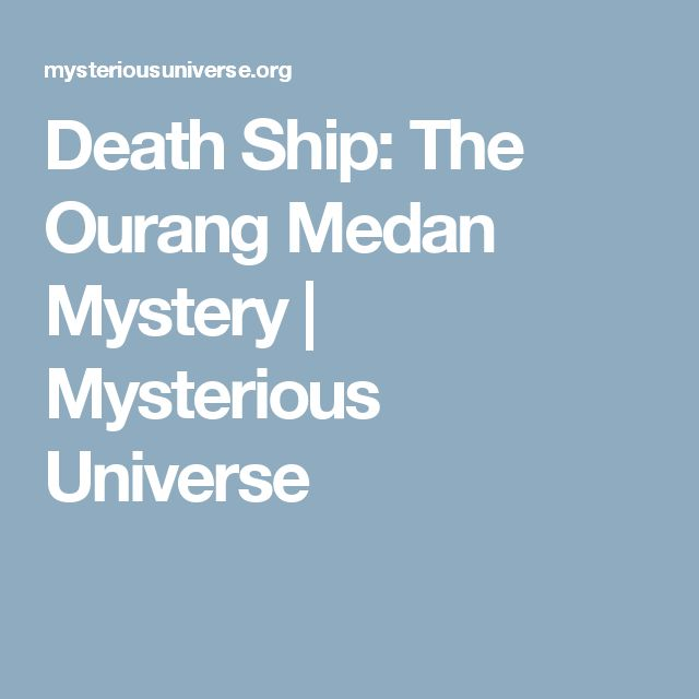 Death Ship: The Ourang Medan Mystery | Mysterious Universe