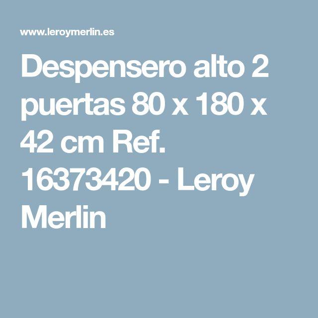 Despensero alto 2 puertas 80 x 180 x 42 cm Ref. 16373420 - Leroy Merlin