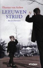 Aalten, Thomas van - Leeuwenstrijd | deBoekensalon.nl | Waar lezers, schrijvers en personages elkaar vinden