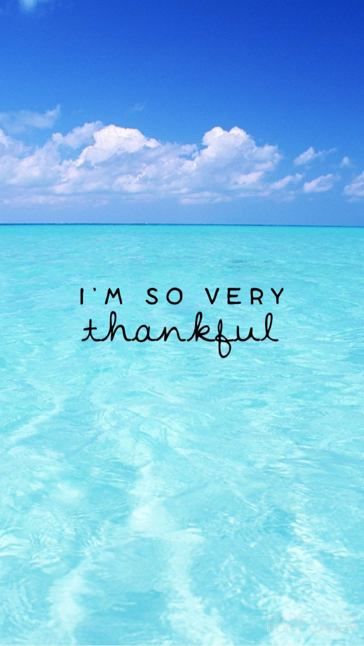 I'm so very thankful Wallpaper quotes, Beach quotes