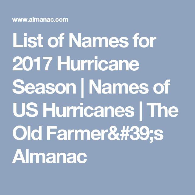List of Names for 2017 Hurricane Season | Names of US Hurricanes | The Old Farmer's Almanac