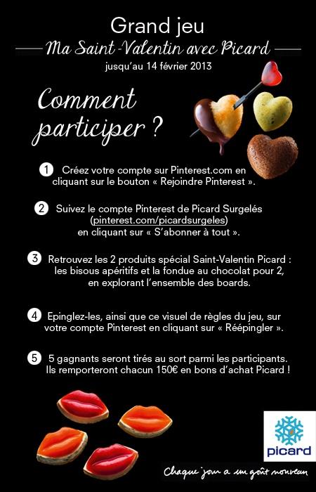 """Règles du Jeu """"Ma Saint-Valentin avec #Picard"""" Participez à notre Grand Jeu Saint-Valentin en ré-épinglant ce visuel, celui de la """"Fondue au chocolat"""" et celui des """"8 bisous apéritifs"""" ! 5 bons d'achat Picard de 150€ à gagner ! Plus d'infos sur http://www.picard.fr/EntreNous/ViePratique/reglement_du_grand_jeu_ma_saint_valentin_avec_picard_sur_pinterest3006.html?Retour=1=0"""