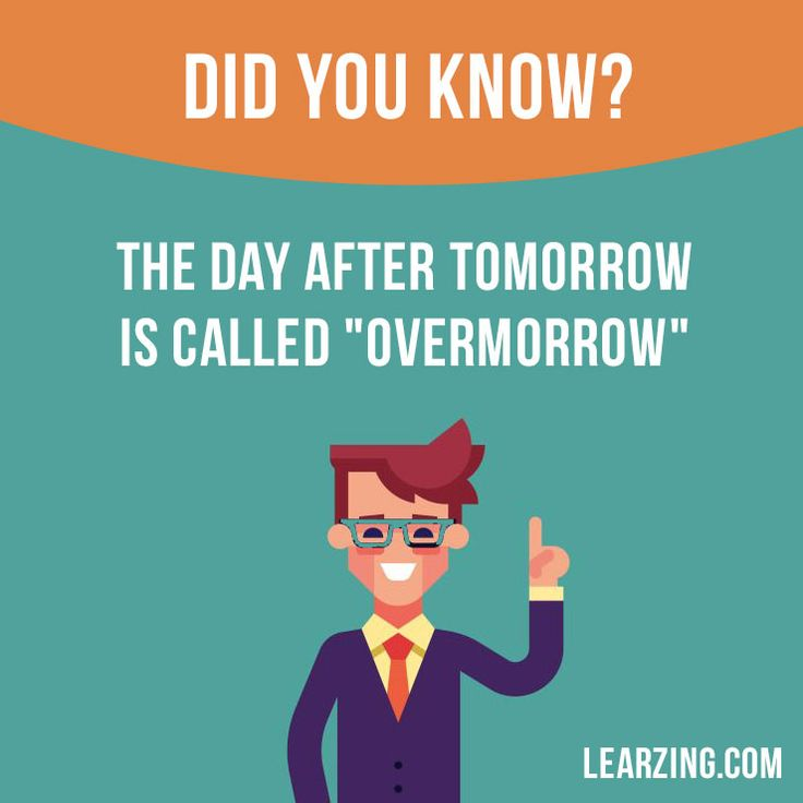 "Did you know? The day after tomorrow is called ""overmorrow"".Did you know? The day after tomorrow is called ""overmorrow"". #English"