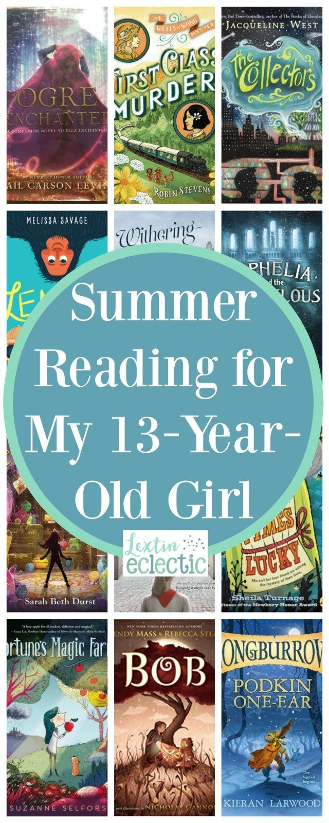Summer Reading For My 13 Year Old Girl Lextin Eclectic Kids Summer Reading Summer Reading Books For Teens