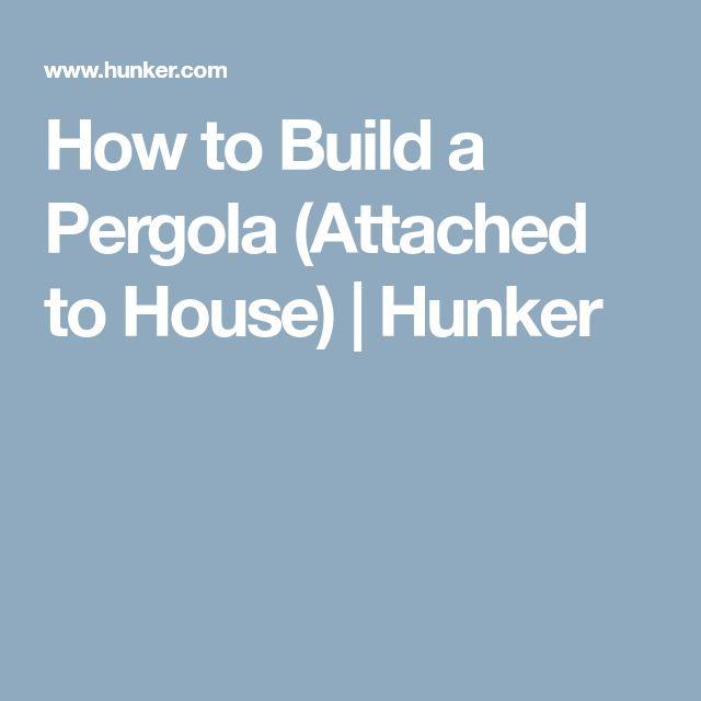 attached pergolas how to build it