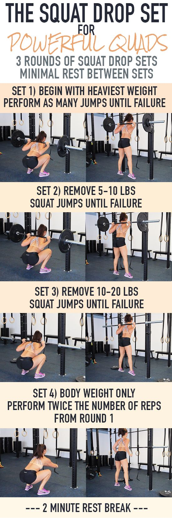 The Squat Drop Set for Powerful Quads! I love this workout and my legs are sore for two days after. Perform reps until failure for each set, dropping 5-20 lbs each time. Finish off with body weight squat jumps. Repeat for 3 times total.