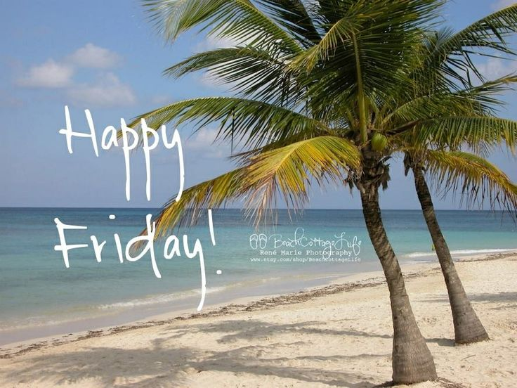 Happy Friday | Beach | Pinterest | Happy friday and Happy