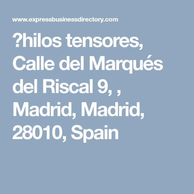 ?hilos tensores, Calle del Marqués del Riscal 9, , Madrid, Madrid, 28010, Spain
