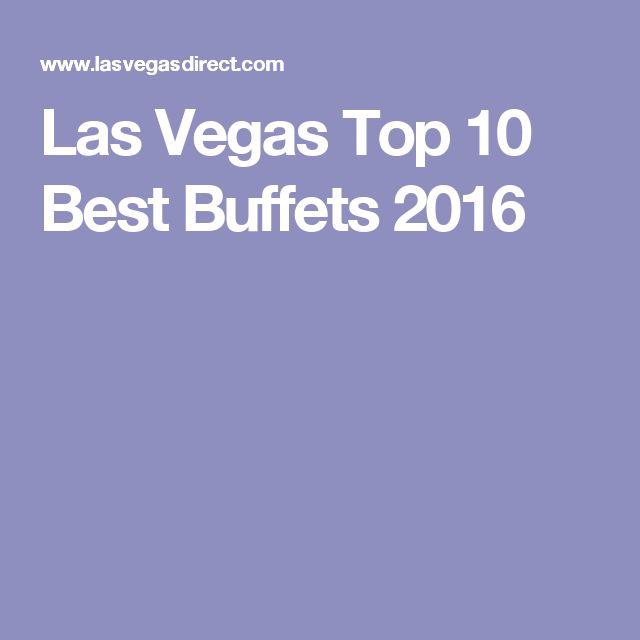 Las Vegas Top 10 Best Buffets 2016