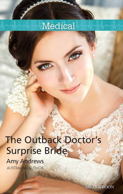 Mills & Boon : The Outback Doctor's Surprise Bride - Kindle edition by Amy Andrews. Contemporary Romance Kindle eBooks @ Amazon.com.