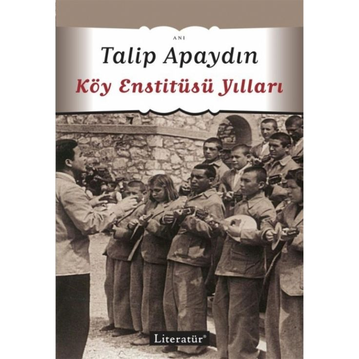 Edebiyatın en güçlü isimlerinden Hasanoğlan Köy Enstitüsü yılları