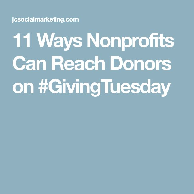 11 Ways Nonprofits Can Reach Donors on #GivingTuesday