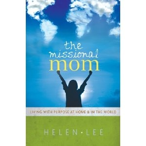 The Missional Mom - Helen Lee