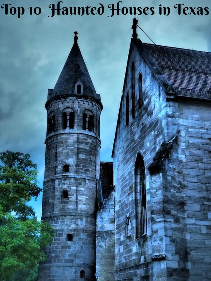 10 Top Haunted Houses In Texas You Need To Visit Top Haunted Houses Haunted Castle Haunted Houses In Texas