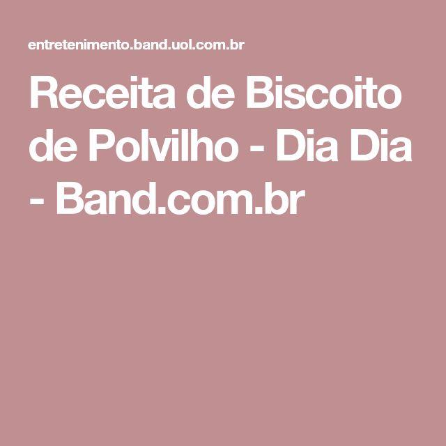 Receita de Biscoito de Polvilho - Dia Dia - Band.com.br