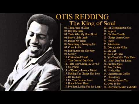 Best Songs Otis Redding Of All Time - New Update 2015- The King Of Soul - YouTube