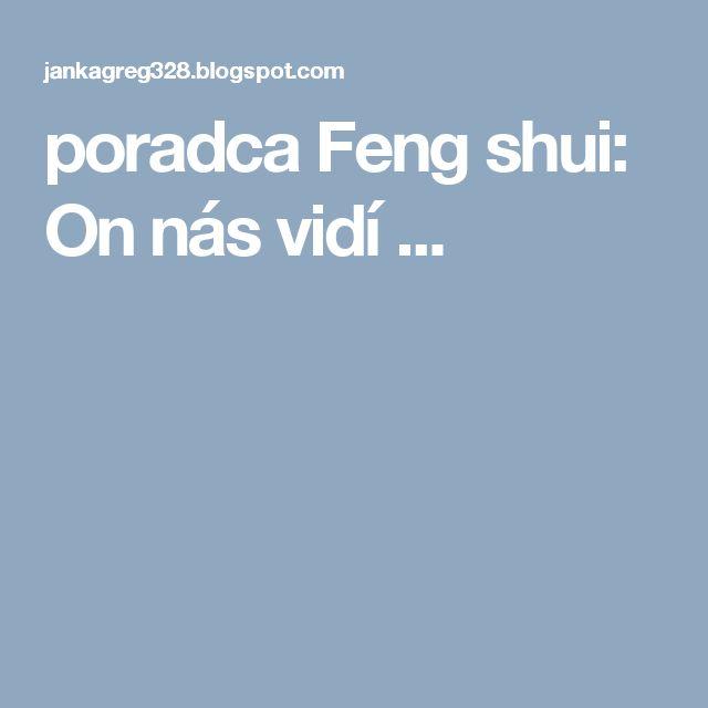 poradca Feng shui: On nás vidí ...