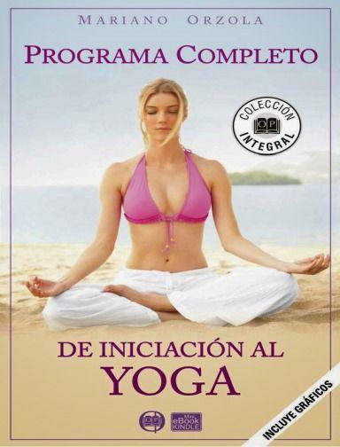 Programa completo de iniciación al yoga – Mariano Orzola