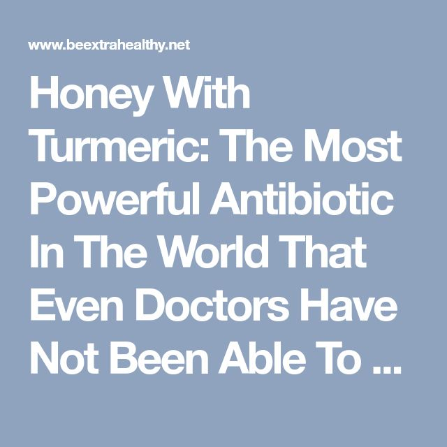 Honey With Turmeric: The Most Powerful Antibiotic In The World That Even Doctors Have Not Been Able To Explain