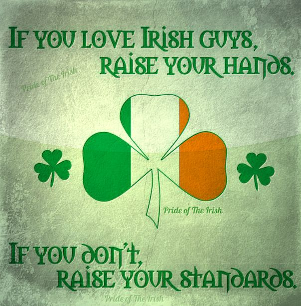 Version one, for those who love us Irish guys. :D