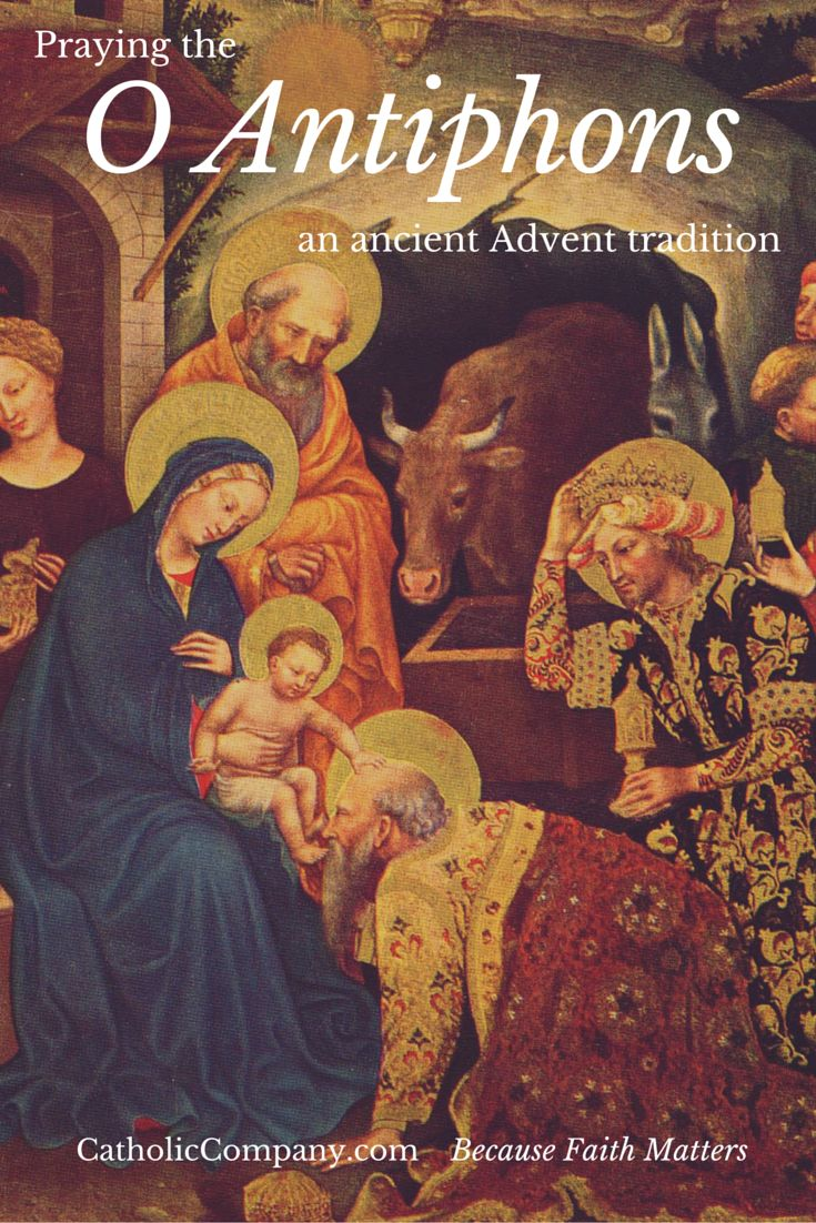 The O Antiphons: The 8 days before Christmas are marked in a special way in the Antiphons of the Magnificat at Vespers