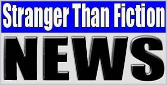 STRANGER THAN FICTION NEWS STFNews.com