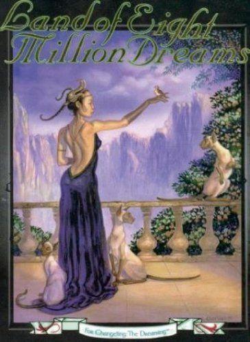 Land of Eight Million Dreams: Year of the Lotus (Changeling: The Dreaming) by Deena McKinney http://www.amazon.com/dp/1565047222/ref=cm_sw_r_pi_dp_TB6Vub186GYDN