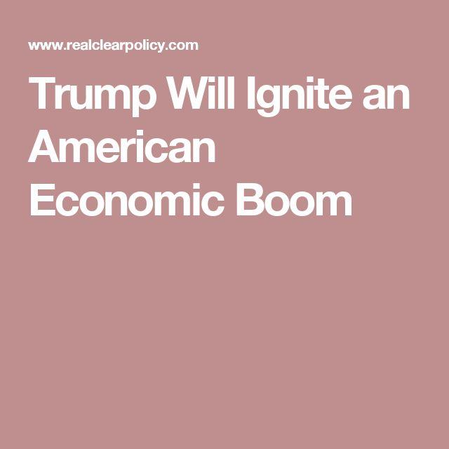 Trump Will Ignite an American Economic Boom