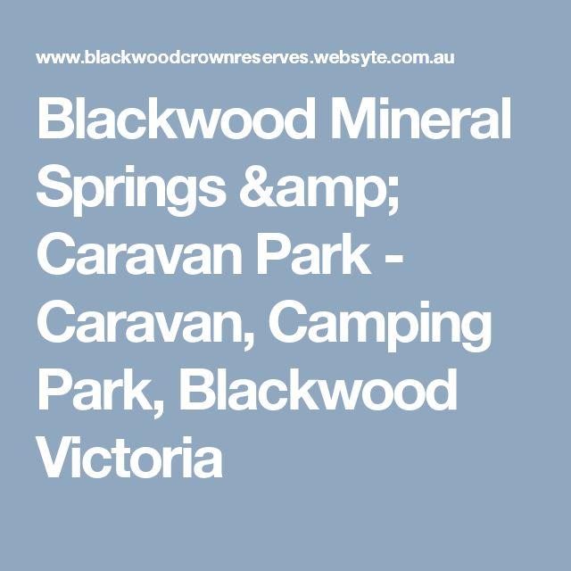 Blackwood Mineral Springs & Caravan Park - Caravan, Camping Park, Blackwood Victoria