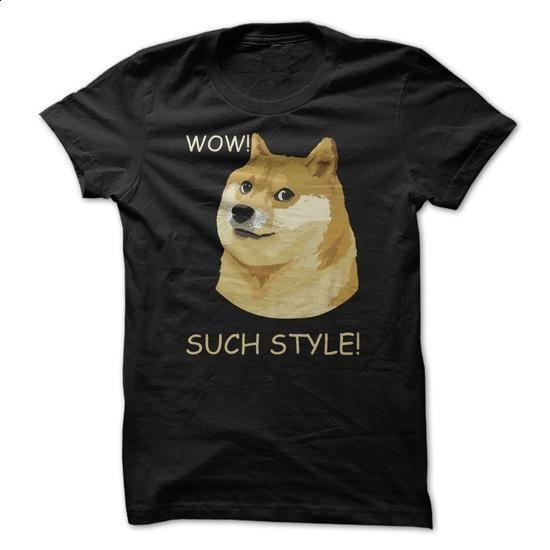 Funny Doge Meme Shiba Inu WOW! SUCH STYLE!  T Shirt - #tshirt necklace #womens sweatshirt. SIMILAR ITEMS => https://www.sunfrog.com/Funny/Funny-Doge-Meme-Shiba-Inu-WOW-SUCH-STYLE-T-Shirt.html?68278
