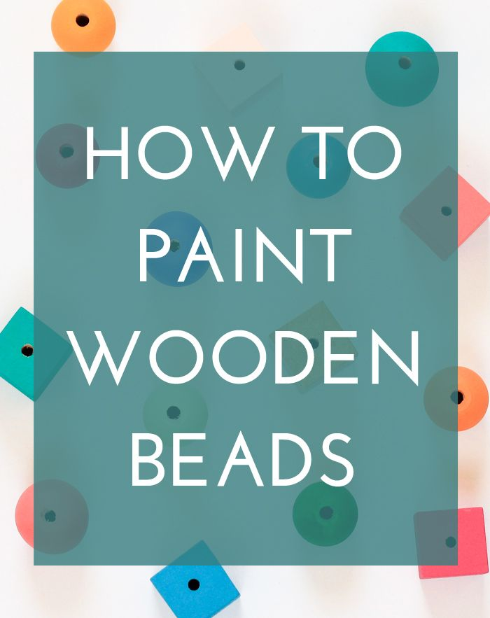 How to Paint Wooden Beads