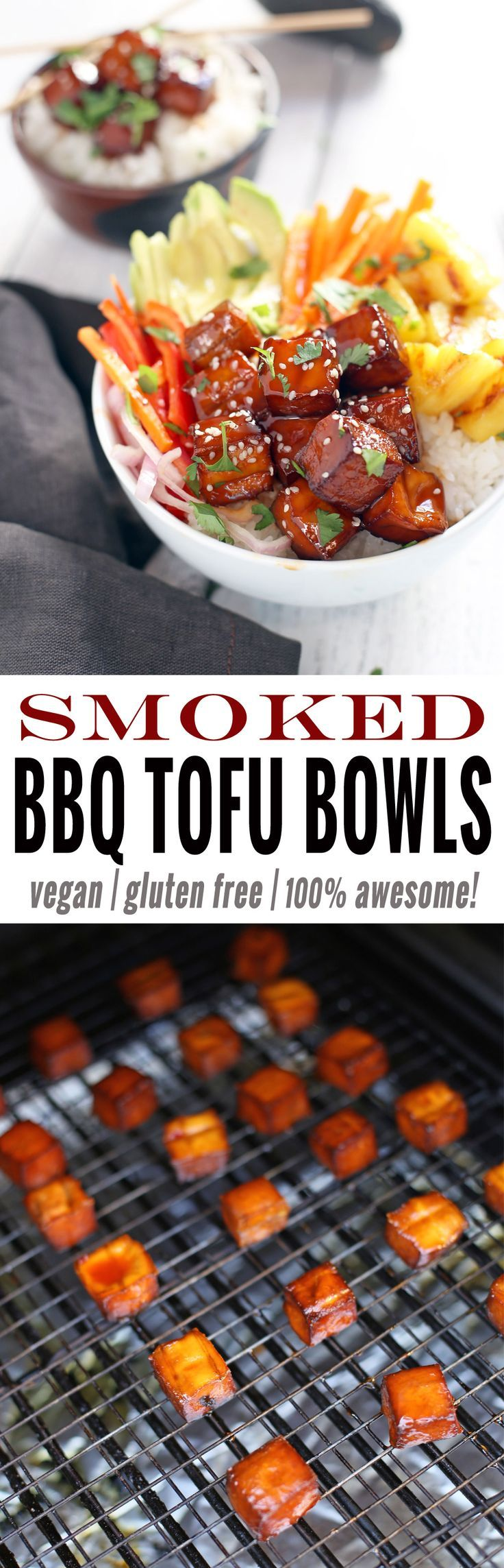 Smoked BBQ Tofu Bowls with grilled pineapple, vegan and gluten-free. An awesome bbq recipe sure to please vegans and meat-lovers alike!