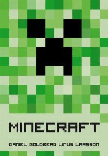 """Minecraft: The Unlikely Tale of Markus """"Notch"""" Persson and the Game that Changed Everything by Daniel Goldberg."""