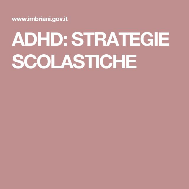 ADHD: STRATEGIE SCOLASTICHE