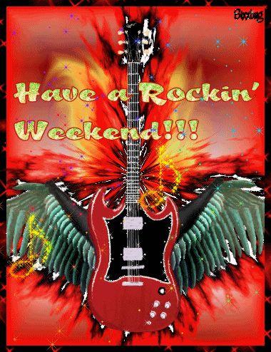 Have a rockin weekend gif