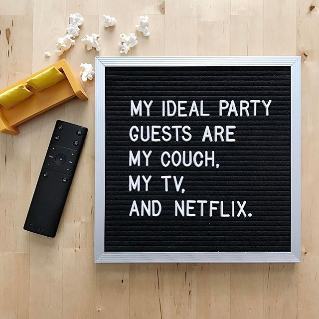Also the party needs to rage long enough that Netflix starts asking if we're still watching/breathing. (By the way, we need some new Netflix recommendations... who's got 'em? Comment below, puhlease.) #letterfolkquotes
