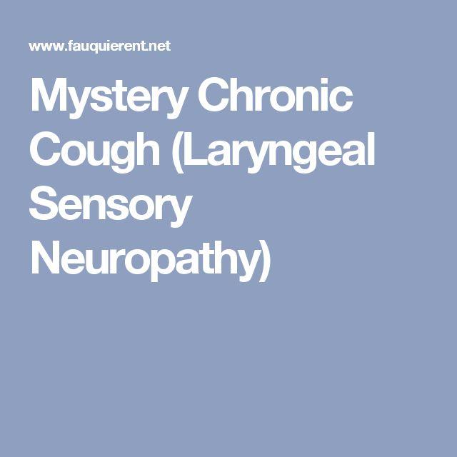 Mystery Chronic Cough (Laryngeal Sensory Neuropathy)