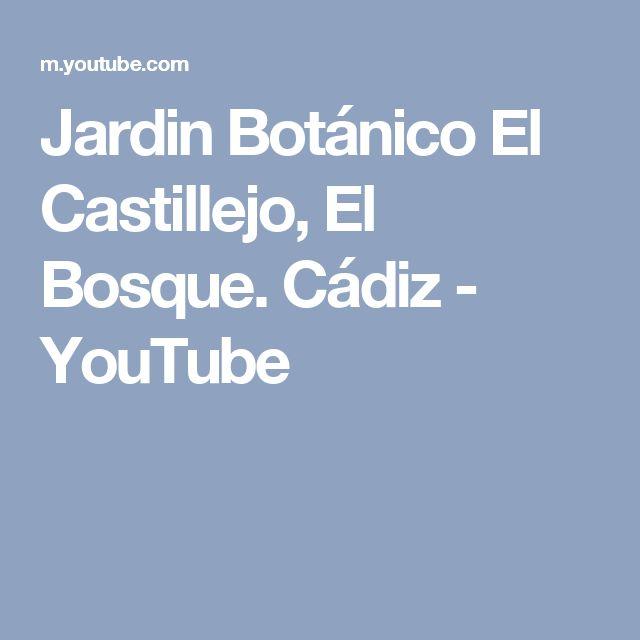 Jardin Botánico El Castillejo, El Bosque. Cádiz - YouTube