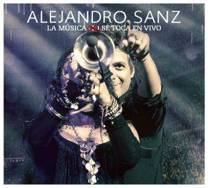Alejandro Sans /La Musica No Se Toca (En Vivo) (2013)