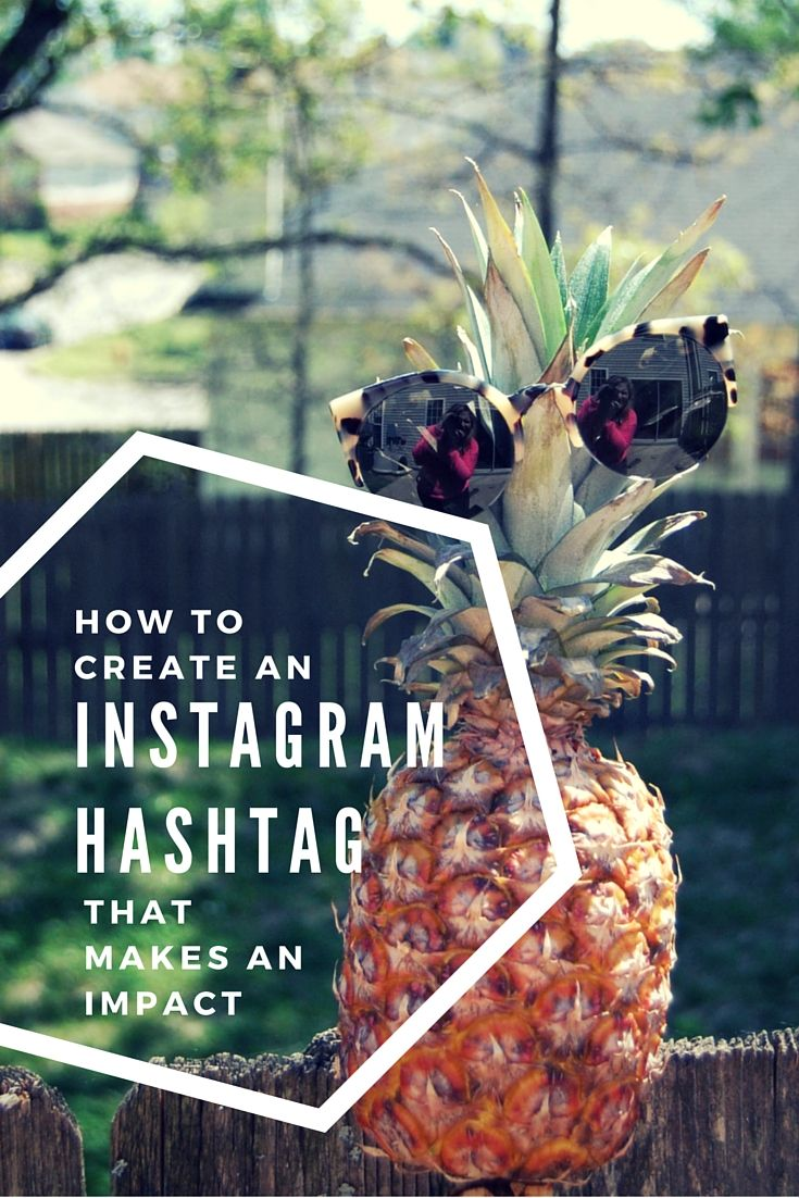 How To Create an Instagram Hashtag That Makes an Impact Online