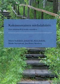 Minna Sadeniemi, Juhani Aer, Kirsi Jänkälä: Kaksisuuntainen mielialahäiriö (24,30€)
