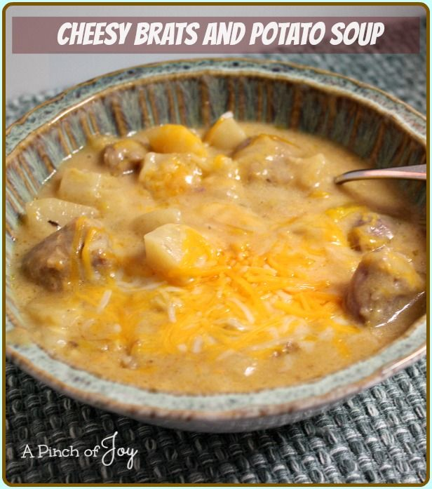Cheesy Brats and Potato Soup in the slow cooker-- A Pinch of Joy