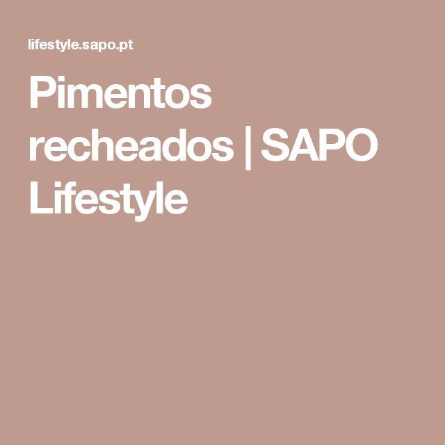 Pimentos recheados | SAPO Lifestyle