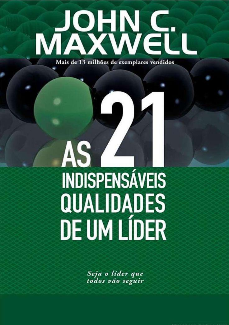 As 21 indispensaveis qualidades de um lider  john c. maxwell by Linaldo Lima via slideshare