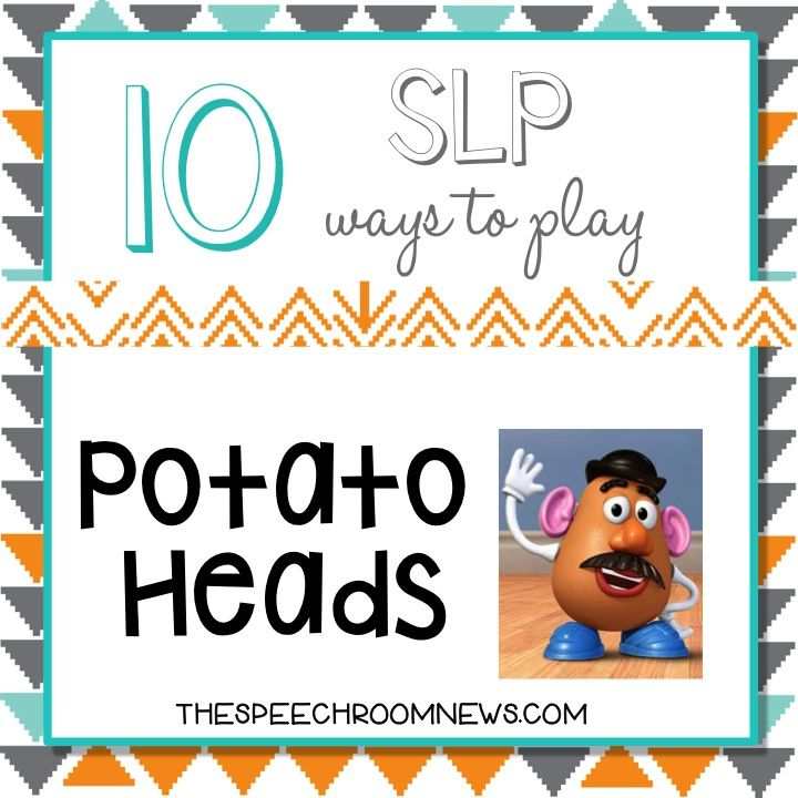 10 SLP Ways to Play: Potato Heads. I love the 'cheese' idea for apraxia!!!! from Speech Room news