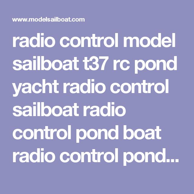radio control model sailboat t37 rc pond yacht radio control sailboat radio control pond boat radio control pond yacht radio control toy sailboat radio control sailing boat radio control sailing boats radio control model sailboats model sailboat modelsailboat.com toy sailboats toy boat radio control boat sailboat Pond Boat, Model Sailboat, Pond Yacht, Toy Boat, Toy Sailboat, Pond Sailer, Sailboat, kit, model yacht by Tippecanoe Boats. Excellent Sailing Performance. Radio Control.