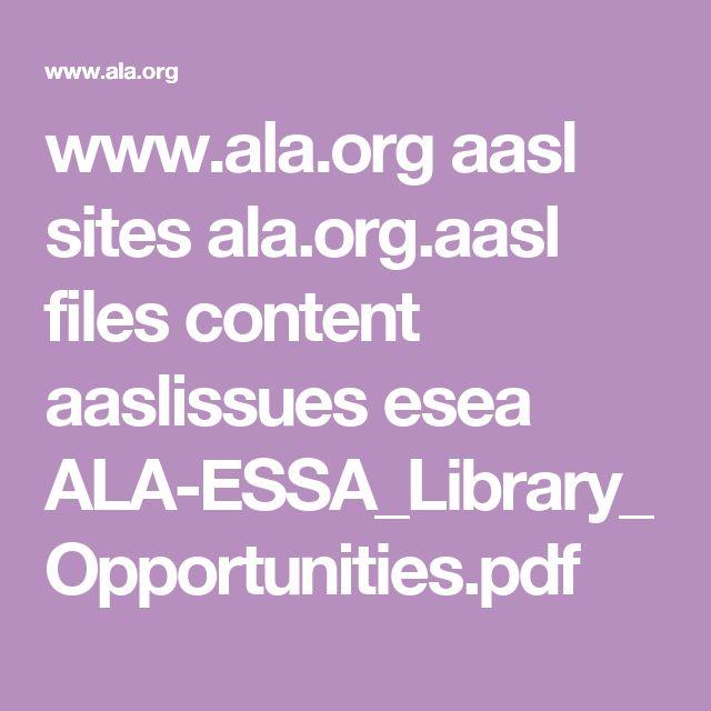 www.ala.org aasl sites ala.org.aasl files content aaslissues esea ALA-ESSA_Library_Opportunities.pdf