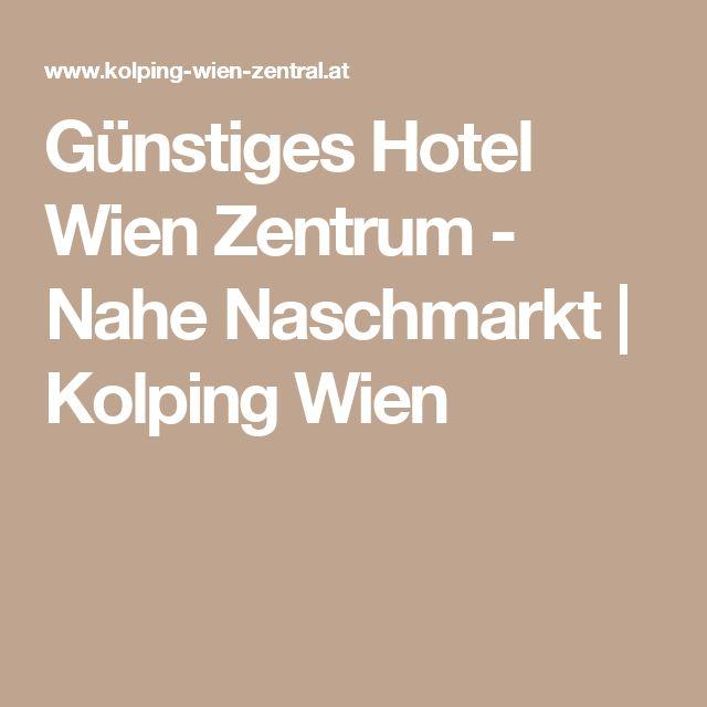Günstiges Hotel Wien Zentrum - Nahe Naschmarkt | Kolping Wien