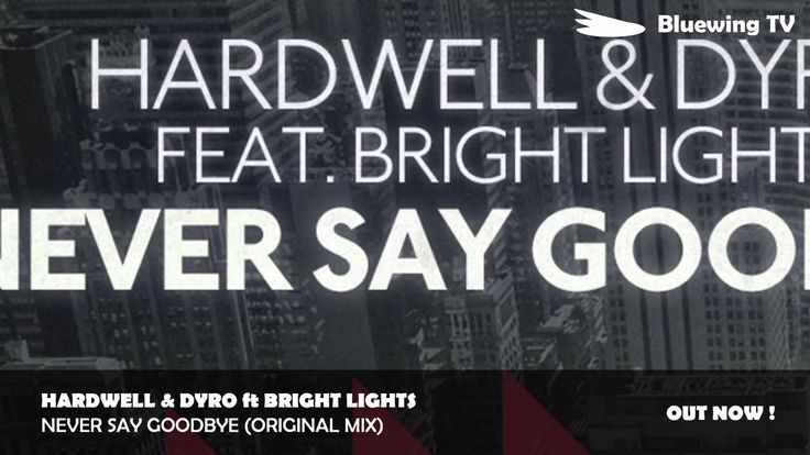 #89 - Hardwell & Dyro ft Bright Lights - Never Say Goodbye (Original Mix)
