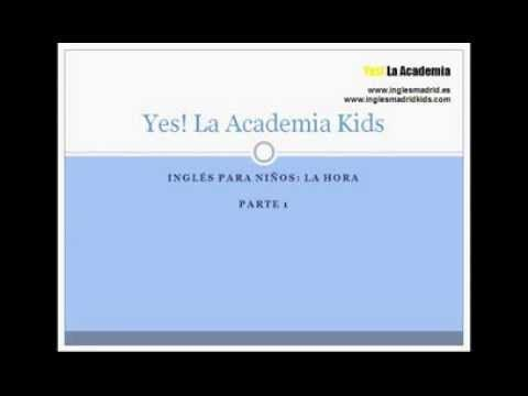 Qué tus hijos aprendan la hora en inglés de una vez por todas con Yes! La Academia www.inglesmadrid.es www.inglesmadridkids.com